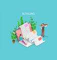creative blogging isometric flat conceptual vector image