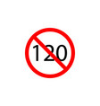 forbidden speed 120 icon on white background can vector image vector image