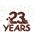 happy anniversary 23 years with cake vector image vector image