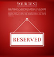 reserved sign icon on red background vector image