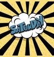 comic text saturday cartoon cloud retro vector image
