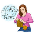 a young girl knitting with inscription hobby time vector image vector image