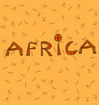 africa lettering on the orange background v vector image