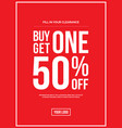 buy one get one 50 off sign vector image vector image