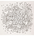 Cartoon hand drawn Doodle All You Need is vector image