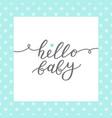 hello baby lettering vector image vector image