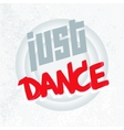Positive lettering Just DANCE vector image