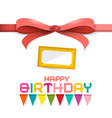 happy birthday design with colorful flags and bow vector image