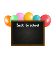 back to school blackboard and balloons background vector image vector image