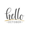 handwritten lettering of hello october vector image