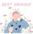 happy mothers day best grandmothers granny vector image
