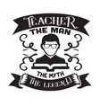 teacher quote and saying good for cricut teacher vector image