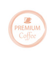 promotion card with lettering premium coffee with vector image