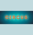 vintage signboard for circus retro fonts vector image vector image
