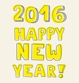 Happy New Year 2016 hand drawn yellow wishes vector image