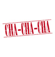 cha-cha-cha red grunge vintage stamp isolated on vector image vector image