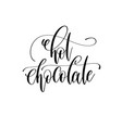 hot chocolate - black and white hand lettering vector image vector image