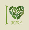 I love cucumbers Heart of green cucumber vector image