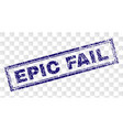 grunge epic fail rectangle stamp vector image vector image
