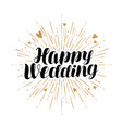 happy wedding greeting card marriage marry vector image