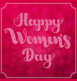 lettering happy women s day on blurred bokeh vector image