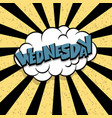 comic text wednesday cartoon cloud retro vector image vector image