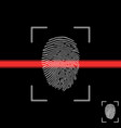 fingerprint on scanning screen finger print scan vector image vector image