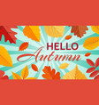 hello autumn background template with bright vector image