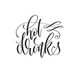 hot drinks - black and white hand lettering vector image