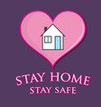 stay home stay safe and save lives vector image vector image