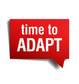 time to adapt red 3d realistic paper speech vector image vector image