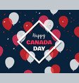 1 july happy canada day greeting card vector image