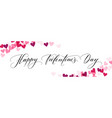 banner with hearts and happy valentines day hand vector image