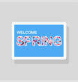 double exposure welcome spring greeting card vector image vector image