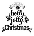 holly jolly beautiful inscription vector image vector image
