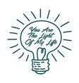 you are light my life inspirational vector image vector image
