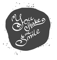 Abstract gray background you make me smile vector image vector image