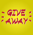 Giveaway hand drawn icon vector image vector image