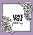 happy mothers day frame with roses vector image