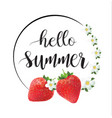 hello summer flowers and strawberry blooming vector image vector image