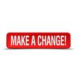 make a change red 3d square button isolated on vector image