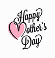 mother day vintage lettering mothers day card vector image