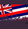 hawaii state flag with audience vector image vector image