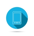 Tablet PC icon Touchscreen pad sign vector image vector image