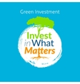 Invest in what matters logo vector image