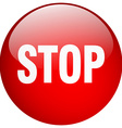 stop red round gel isolated push button vector image vector image
