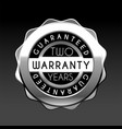 two years warranty silver badge isolated on white vector image vector image