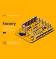 factory isometric landing page assemble line work vector image vector image