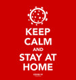 keep calm and stay at home coronavirus banner vector image