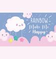 rainbow make me happy cartoon decoration clouds vector image vector image